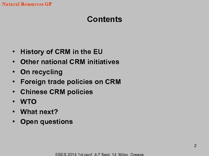 Natural Resources GP Contents • • History of CRM in the EU Other national