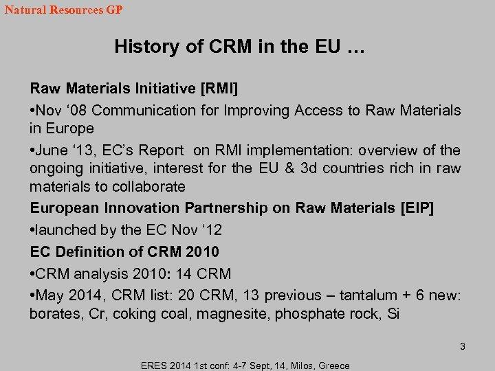 Natural Resources GP History of CRM in the EU … Raw Materials Initiative [RMI]
