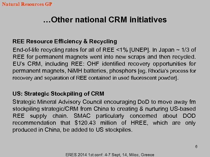Natural Resources GP …Other national CRM initiatives REE Resource Efficiency & Recycling End-of-life recycling