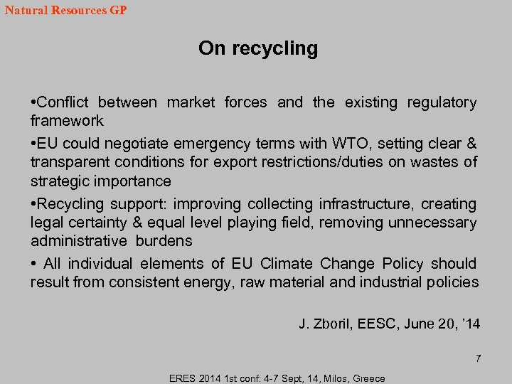 Natural Resources GP On recycling • Conflict between market forces and the existing regulatory