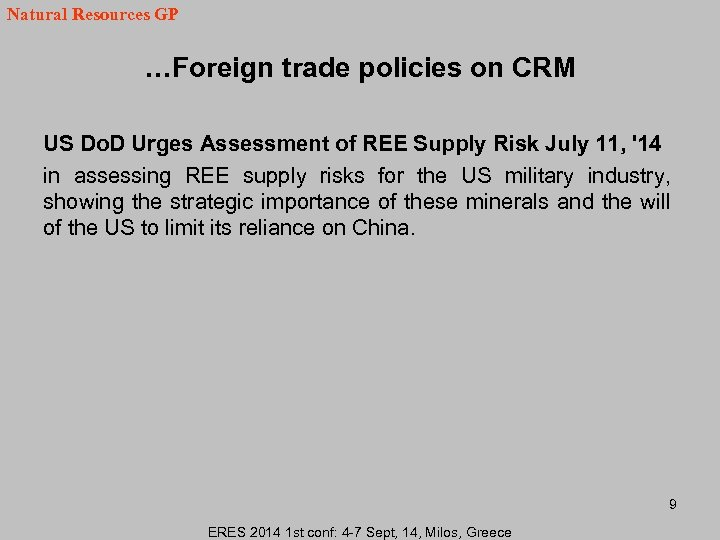 Natural Resources GP …Foreign trade policies on CRM US Do. D Urges Assessment of