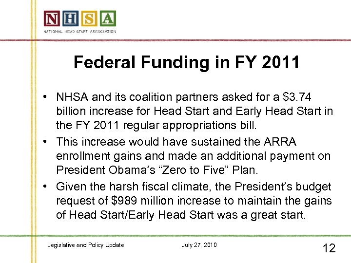 Federal Funding in FY 2011 • NHSA and its coalition partners asked for a