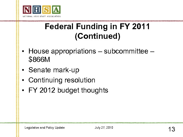 Federal Funding in FY 2011 (Continued) • House appropriations – subcommittee – $866 M
