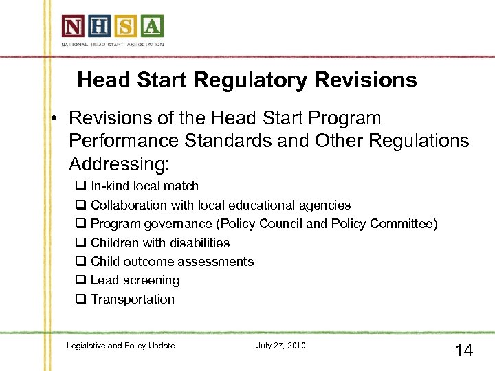 Head Start Regulatory Revisions • Revisions of the Head Start Program Performance Standards and