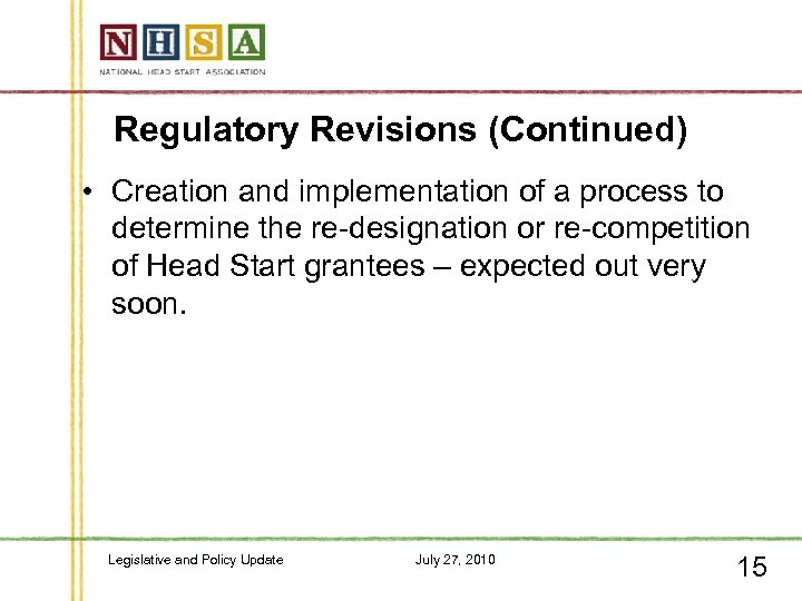 Regulatory Revisions (Continued) • Creation and implementation of a process to determine the re-designation