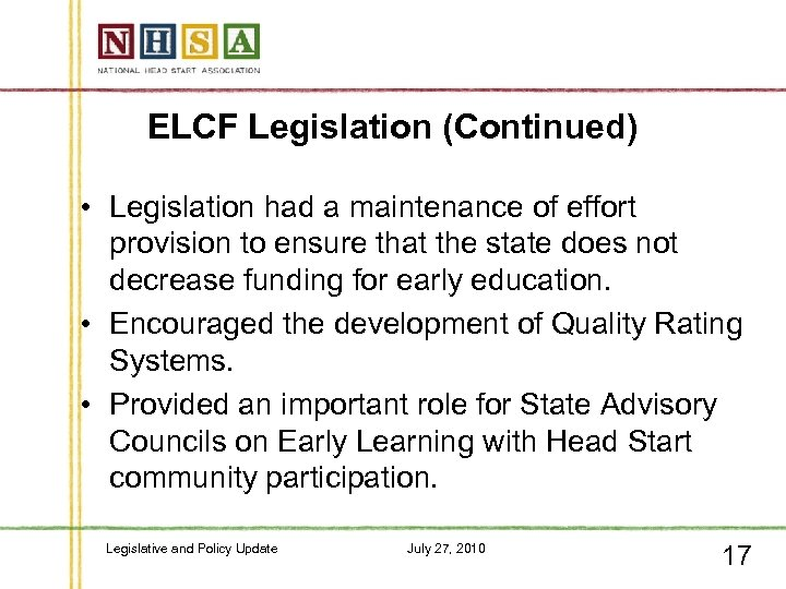 ELCF Legislation (Continued) • Legislation had a maintenance of effort provision to ensure that