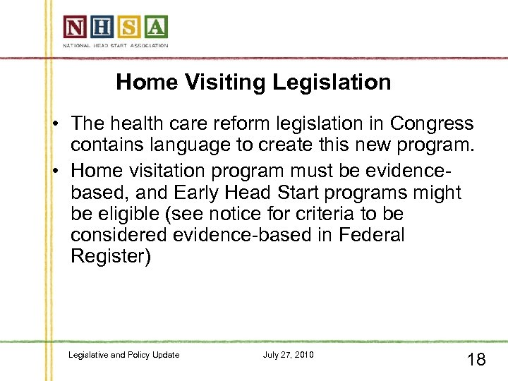 Home Visiting Legislation • The health care reform legislation in Congress contains language to