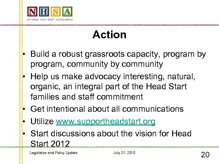 Action • Build a robust grassroots capacity, program by program, community by community •