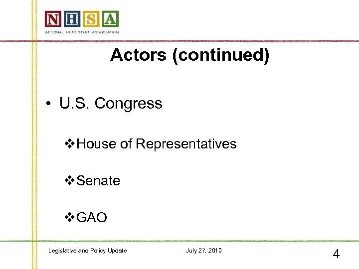 Actors (continued) • U. S. Congress v. House of Representatives v. Senate v. GAO