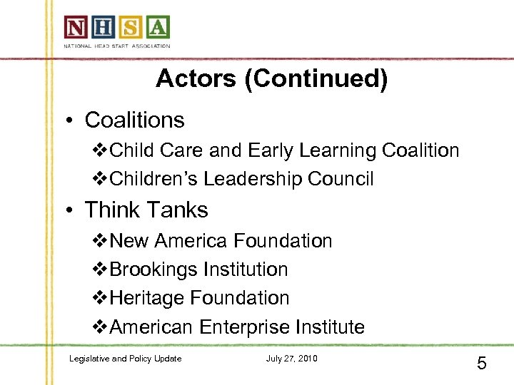 Actors (Continued) • Coalitions v. Child Care and Early Learning Coalition v. Children's Leadership