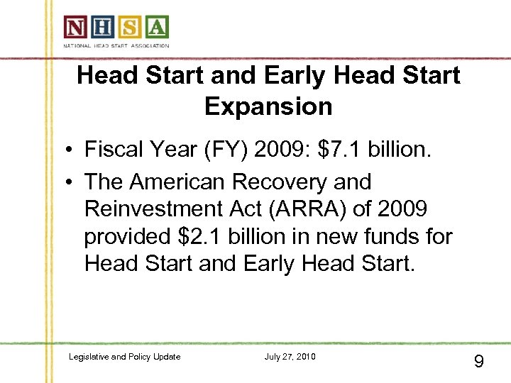 Head Start and Early Head Start Expansion • Fiscal Year (FY) 2009: $7. 1