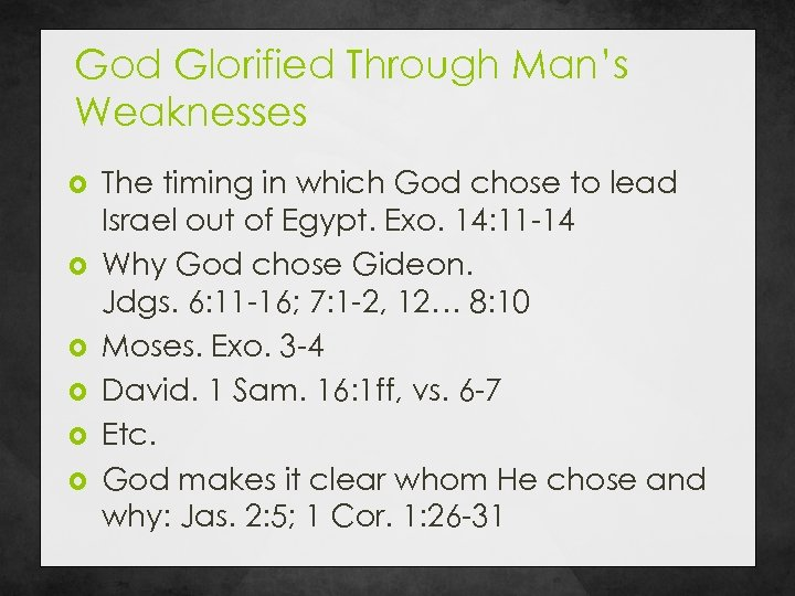 God Glorified Through Man's Weaknesses The timing in which God chose to lead Israel