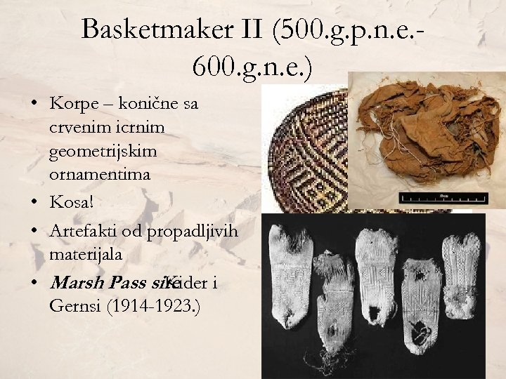 Basketmaker II (500. g. p. n. e. 600. g. n. e. ) • Korpe