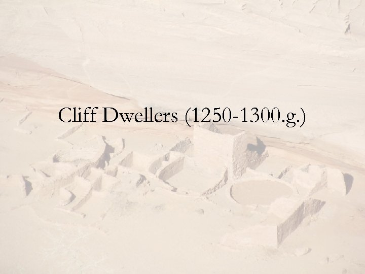 Cliff Dwellers (1250 -1300. g. )