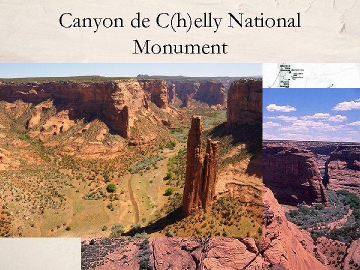Canyon de C(h)elly National Monument • SI Arizona, Navajo Nation • 339 km 2