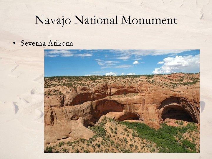 Navajo National Monument • Severna Arizona