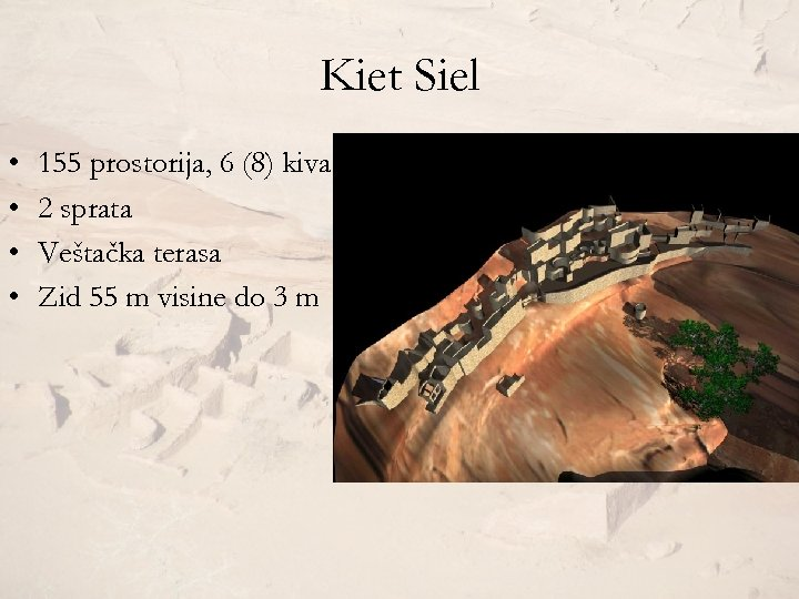 Kiet Siel • • 155 prostorija, 6 (8) kiva 2 sprata Veštačka terasa Zid