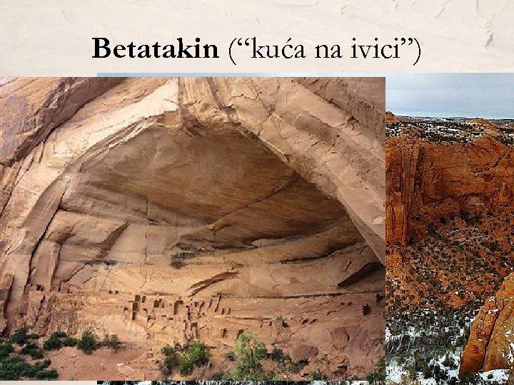 """Betatakin (""""kuća na ivici"""")"""