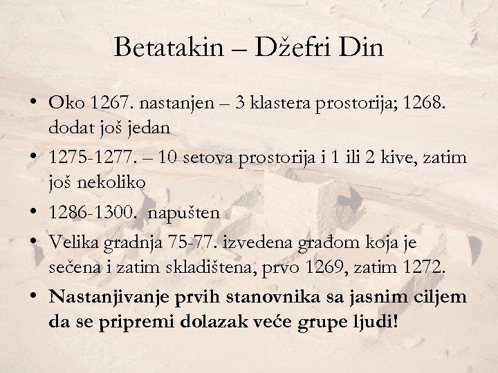 Betatakin – Džefri Din • Oko 1267. nastanjen – 3 klastera prostorija; 1268. dodat
