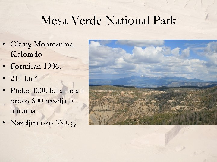 Mesa Verde National Park • Okrug Montezuma, Kolorado • Formiran 1906. • 211 km