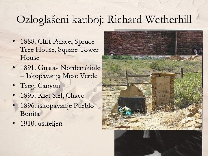 Ozloglašeni kauboj: Richard Wetherhill • 1888. Cliff Palace, Spruce Tree House, Square Tower House