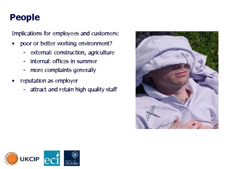 People Implications for employees and customers: • poor or better working environment? - external: