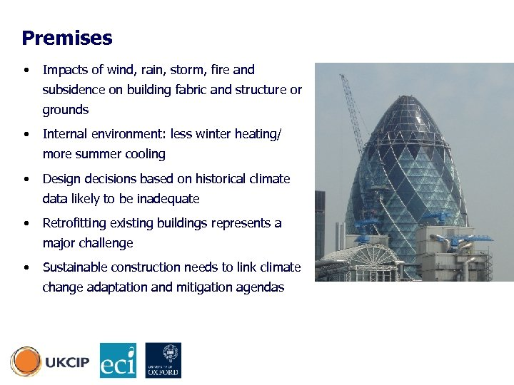 Premises • Impacts of wind, rain, storm, fire and subsidence on building fabric and