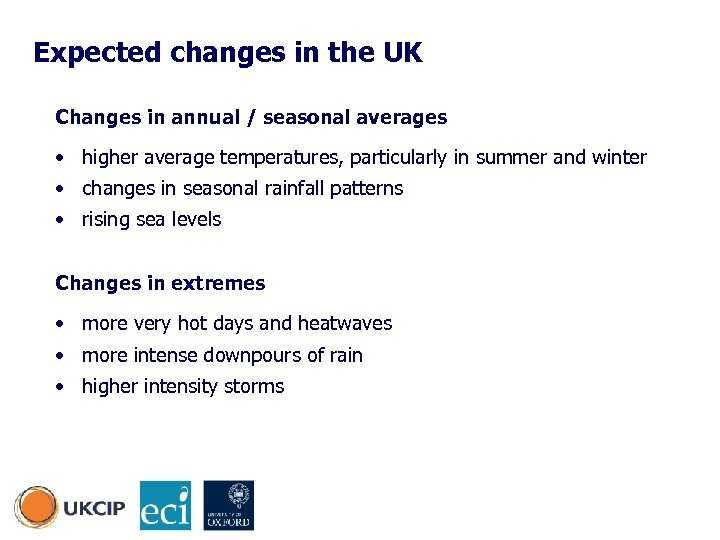 Expected changes in the UK Changes in annual / seasonal averages • higher average