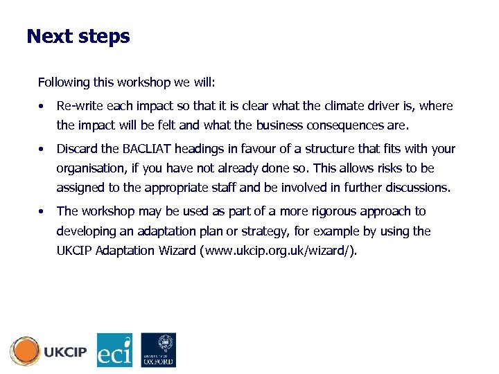 Next steps Following this workshop we will: • Re-write each impact so that it