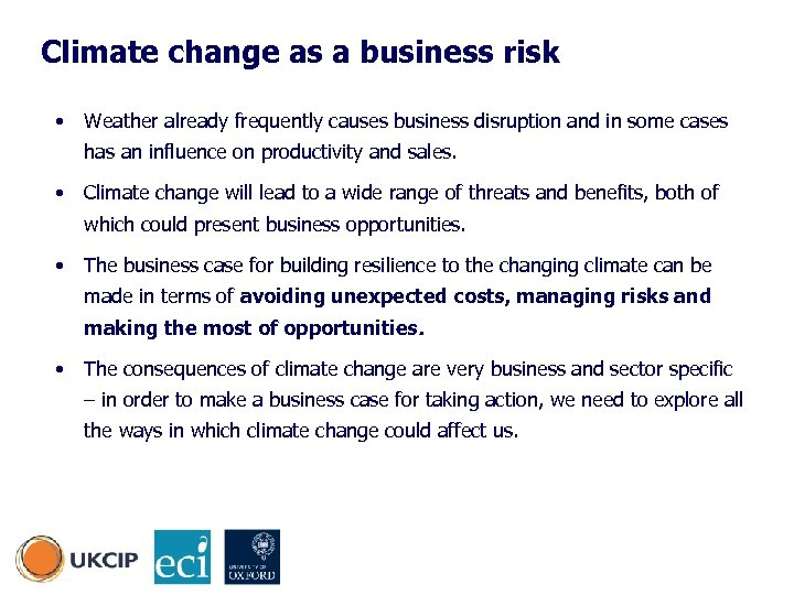 Climate change as a business risk • Weather already frequently causes business disruption and