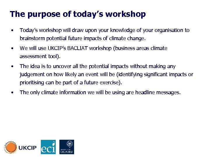 The purpose of today's workshop • Today's workshop will draw upon your knowledge of