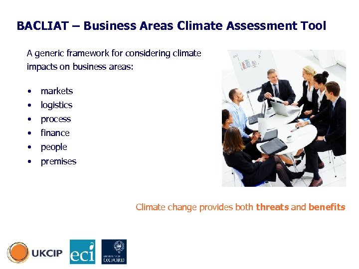 BACLIAT – Business Areas Climate Assessment Tool A generic framework for considering climate impacts