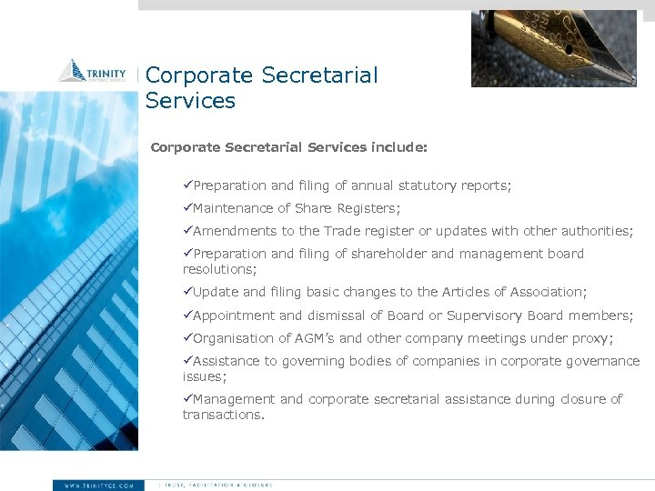 Corporate Secretarial Services include: üPreparation and filing of annual statutory reports; üMaintenance of Share