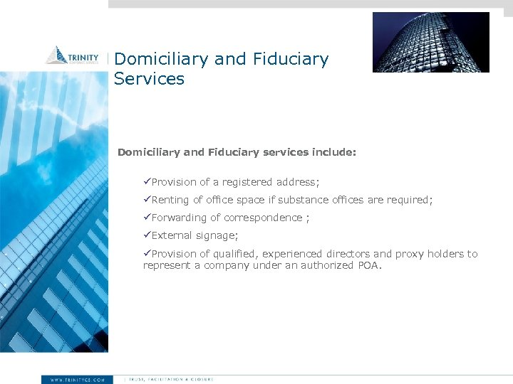 Domiciliary and Fiduciary Services Domiciliary and Fiduciary services include: üProvision of a registered address;