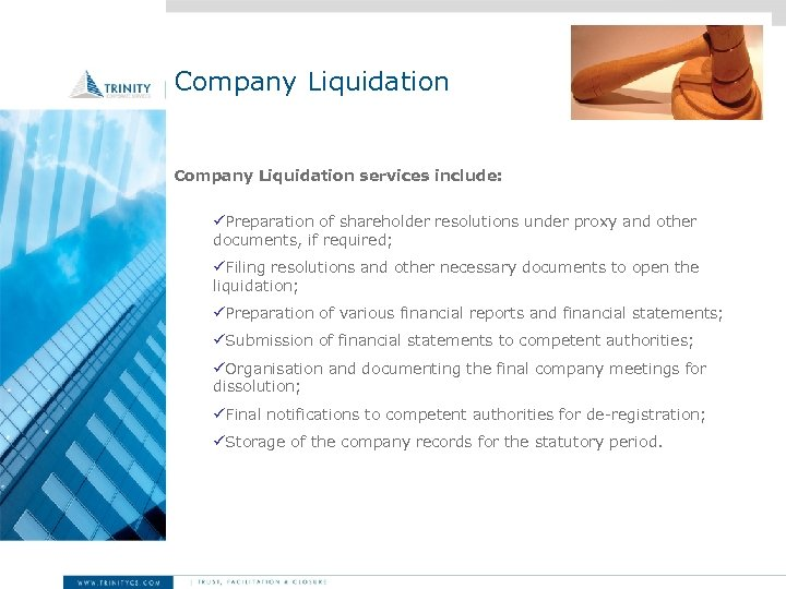 Company Liquidation services include: üPreparation of shareholder resolutions under proxy and other documents, if