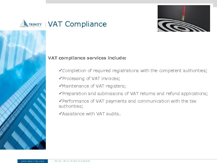 VAT Compliance VAT compliance services include: üCompletion of required registrations with the competent authorities;