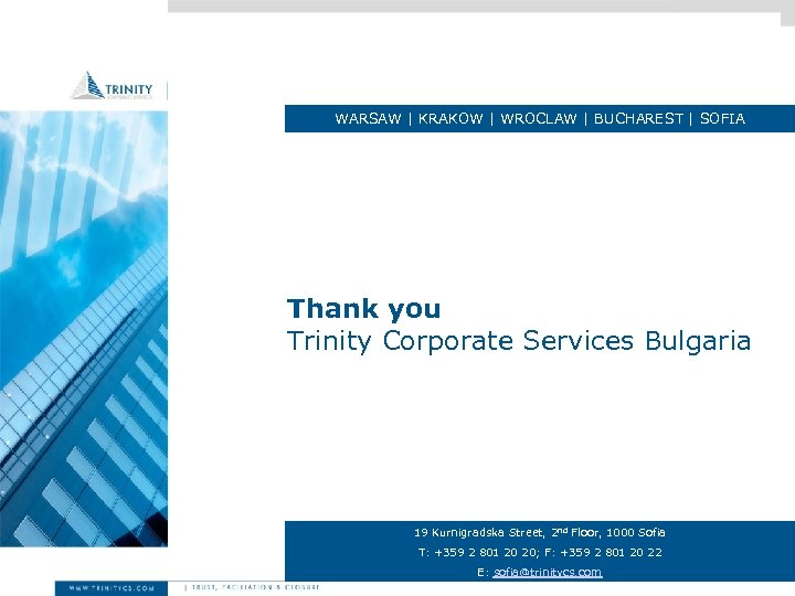 WARSAW | KRAKOW | WROCLAW | BUCHAREST | SOFIA Thank you Trinity Corporate Services