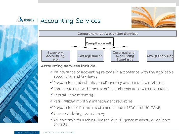 Accounting Services Comprehensive Accounting Services Compliance with Statutory Accounting Act Tax legislation International Accounting