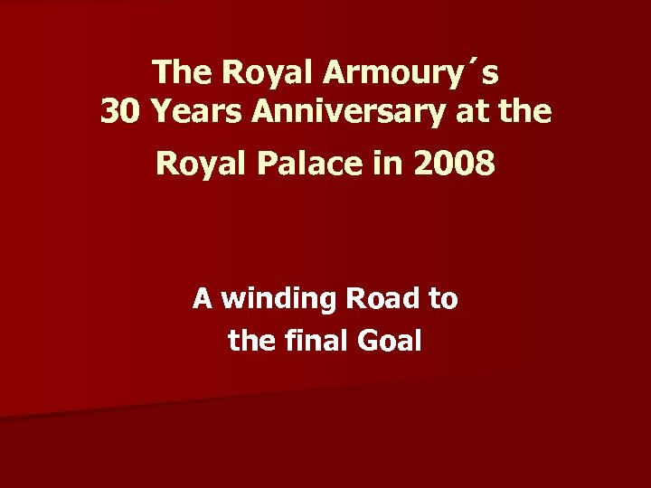 The Royal Armoury´s 30 Years Anniversary at the Royal Palace in 2008 A winding