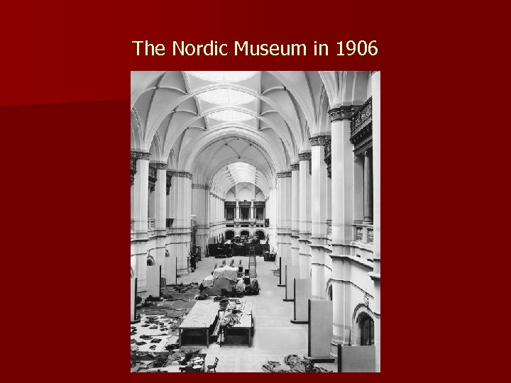 The Nordic Museum in 1906