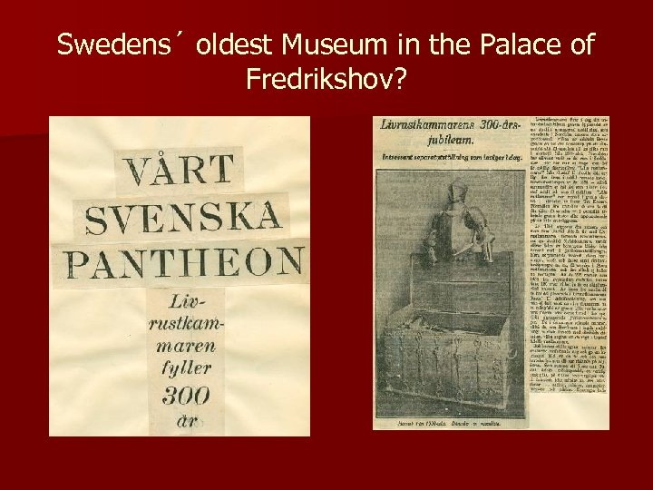 Swedens´ oldest Museum in the Palace of Fredrikshov?