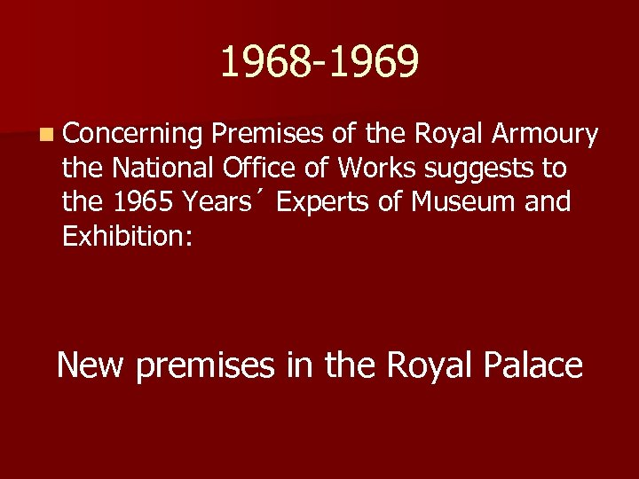 1968 -1969 n Concerning Premises of the Royal Armoury the National Office of Works