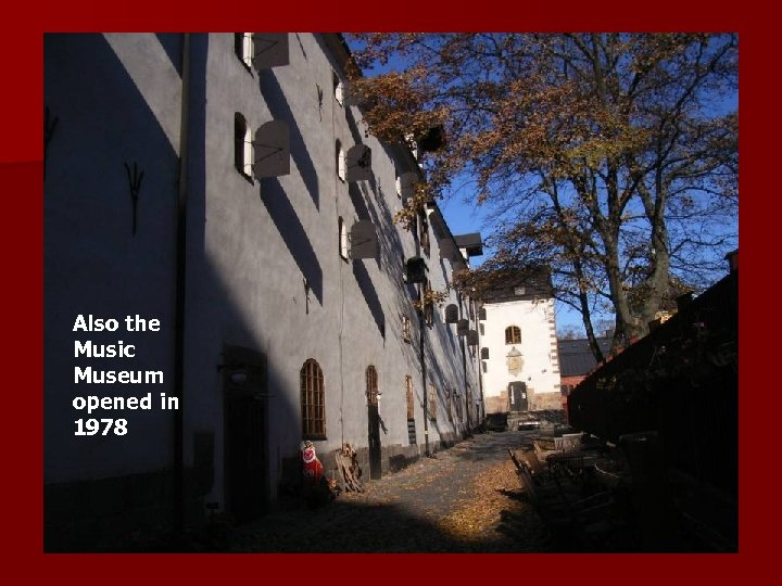 Also the Music Museum opened in 1978