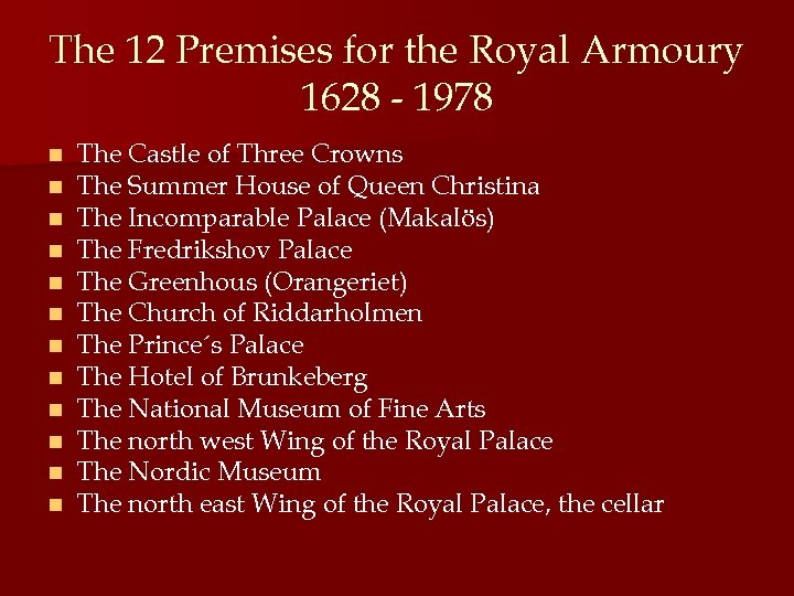 The 12 Premises for the Royal Armoury 1628 - 1978 n n n The