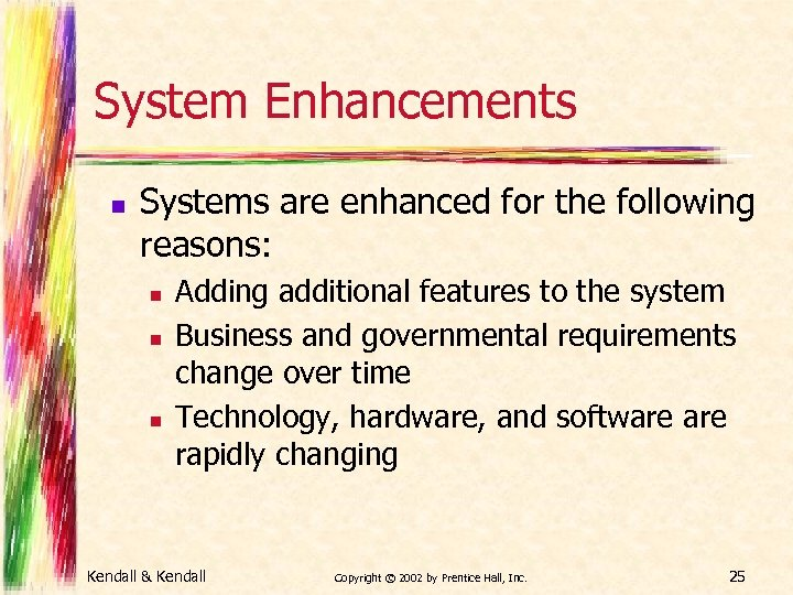 System Enhancements n Systems are enhanced for the following reasons: n n n Adding