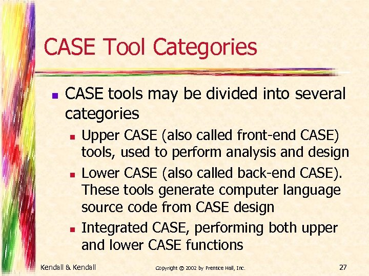 CASE Tool Categories n CASE tools may be divided into several categories n n