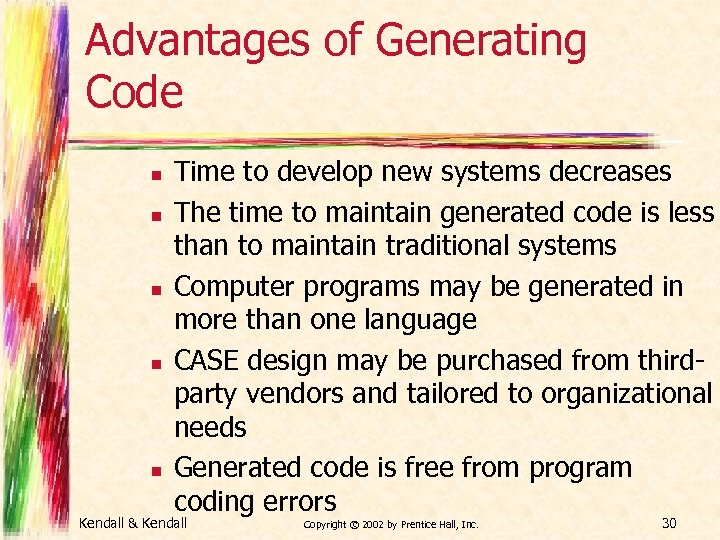 Advantages of Generating Code n n n Time to develop new systems decreases The