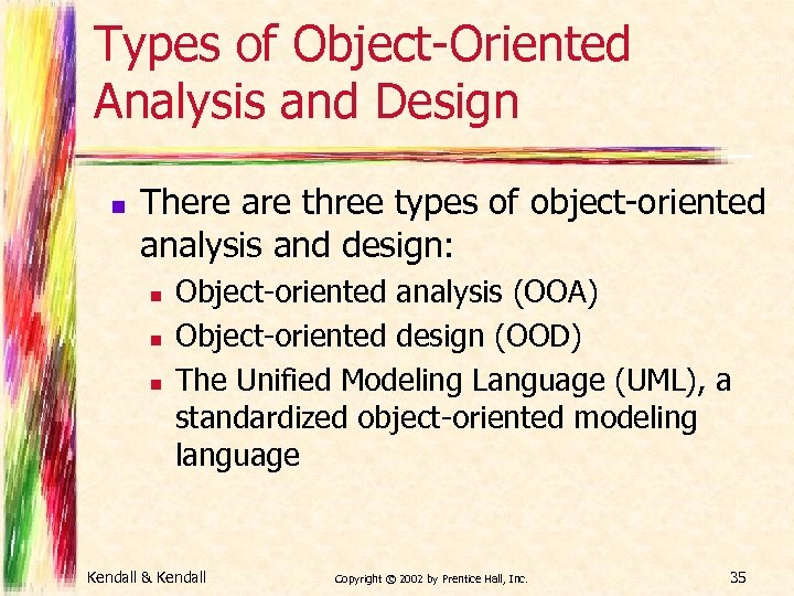 Types of Object-Oriented Analysis and Design n There are three types of object-oriented analysis