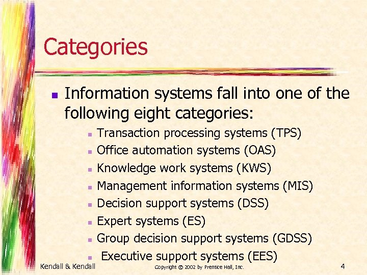Categories n Information systems fall into one of the following eight categories: n n
