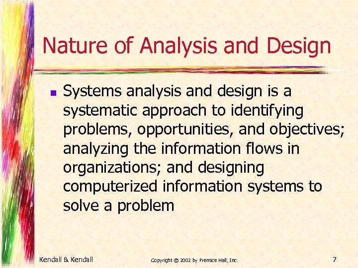 Nature of Analysis and Design n Systems analysis and design is a systematic approach